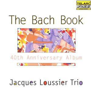 The Bach Book, Jacques Trio Loussier