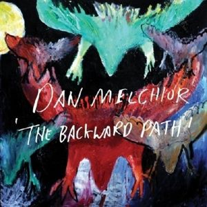 The Backward Path (Vinyl), Dan Melchior