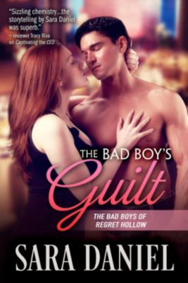 The Bad Boys of Regret Hollow: The Bad Boy's Guilt (The Bad Boys of Regret Hollow, #2), Sara Daniel