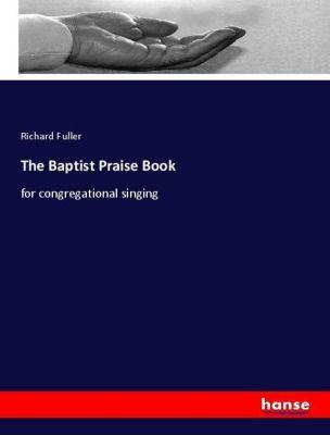 The Baptist Praise Book, Richard Fuller