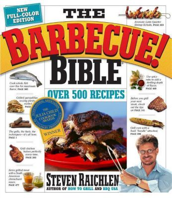 The Barbecue Bible. 10th Anniversary Edition, Steven Raichlen