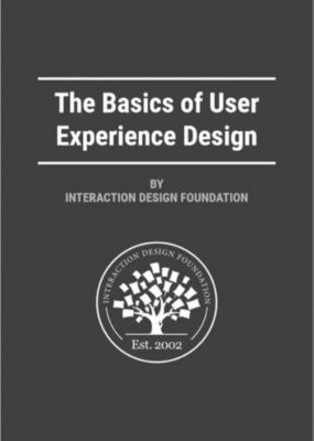 The Basics of User Experience Design by Interaction Design Foundation, IDFMads