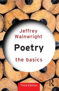 The Basics: Poetry: The Basics, Jeffrey Wainwright