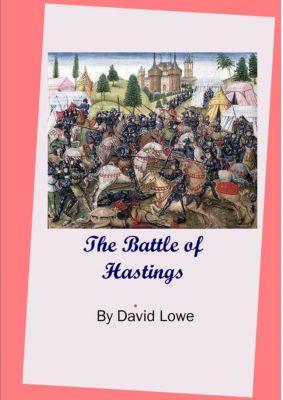 The Battle of Hastings, David C. Lowe