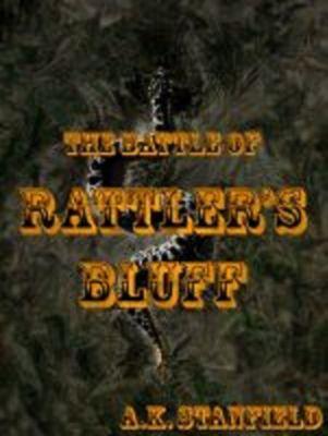 The Battle of Rattler's Bluff, A.K. Stanfield