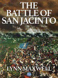 The Battle of San Jacinto, Lynn Maxwell