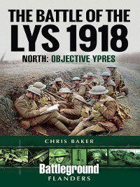 The Battle of the Lys 1918, Chris Baker