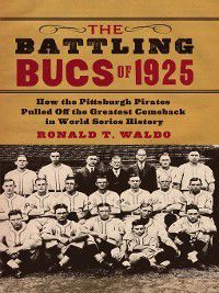 The Battling Bucs of 1925, Ronald T. Waldo