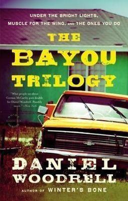 The Bayou Trilogy, Daniel Woodrell