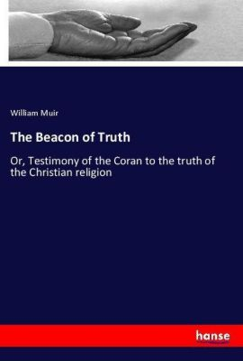 The Beacon of Truth, William Muir