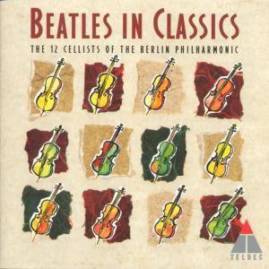 The Beatles In Classic, Die 12 Cellisten der Berliner Philharmoniker