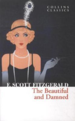 f scott fitzgerald his beautiful and This 1922 novel by f scott fitzgerald chronicles the life of anthony patch, the only heir of millionaire adam patch, his grandfather anthony is young, handsome and.
