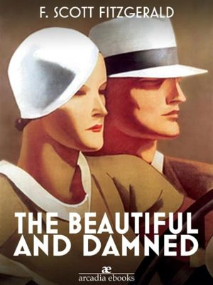 The Beautiful and Damned, F. Scott Fitzgerald