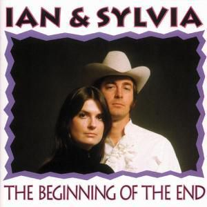 The Beginning Of The End, Ian & Sylvia