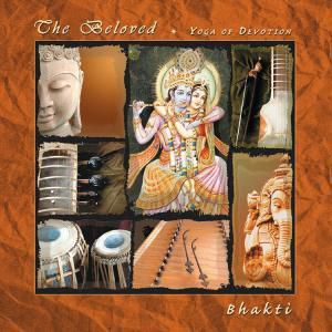 The Beloved-Yoga Of Devotion, Bhakti