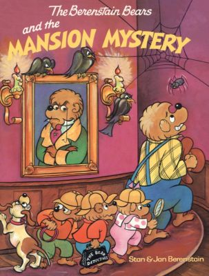 The Berenstain Bears: The Berenstain Bears and the Mansion Mystery, Stan Berenstain, Jan Berenstain