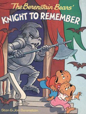 The Berenstain Bears: The Berenstain Bears' Knight to Remember, Stan Berenstain, Jan Berenstain