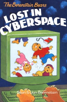 The Berenstain Bears: The Berenstain Bears Lost in Cyberspace, Stan Berenstain, Jan Berenstain