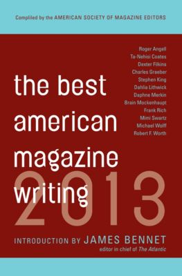 The Best American Magazine Writing 2013, The American Society of Magazine Editors