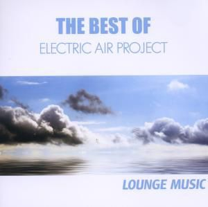 The Best Of Eap-Lounge Music, Electric Air Project