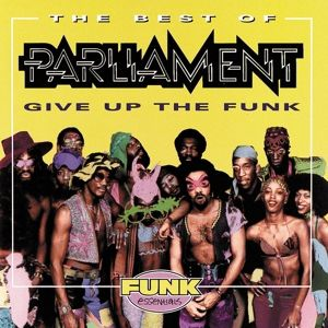 The Best Of Parliament: Give Up The Funk, Parliament