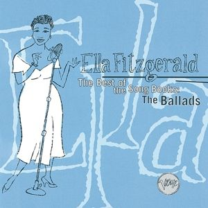 The Best Of The Song Books: The Ballads, Ella Fitzgerald