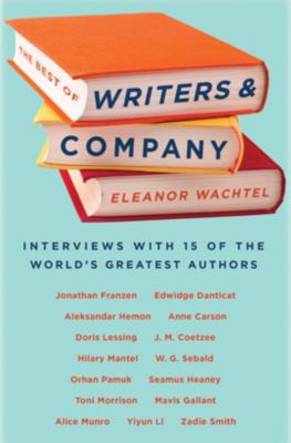 The Best of Writers and Company, Eleanor Wachtel