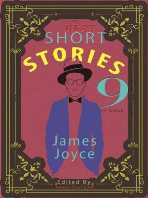 The Best Short Stories: The Best Short Stories - 9, O. Henry, Sherwood Anderson, Matsuo Basho, H. P. Lovecraft, Bjørnstjerne Bjørnson, James Joyce, Anton Chekhov, Ambrose Bierce, Stephen Leacock, Edited by Ahmet Ünal ÇAM, H.H. Munro (SAKI)