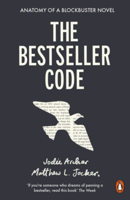 The Bestseller Code, Matthew Jockers, Jodie Archer