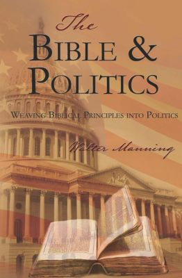 The Bible and Politics, Walter Manning