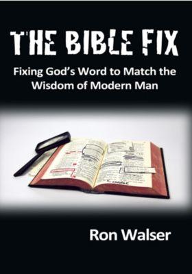 The Bible Fix, Ron Walser