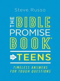 The Bible Promise Book® for Teens, Steve Russo