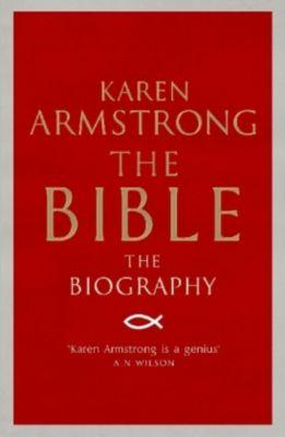 The Bible - The Biography, Karen Armstrong