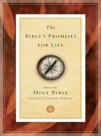 The Bible's Promises for Life (From the Holy Bible, English Standard Version), Crossway