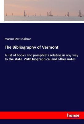 The Bibliography of Vermont, Marcus Davis Gilman
