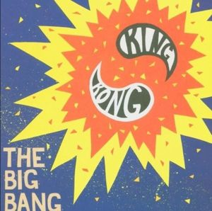 The Big Bang, King Kong