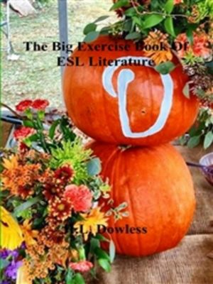The Big Book Of ESL Exercises, H.L Dowless