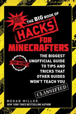 The Big Book of Hacks for Minecrafters, Megan Miller