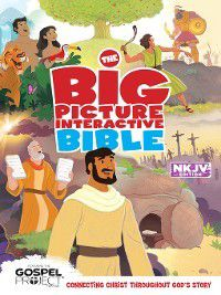 The Big Picture Interactive / the Gospel Project: The NKJV Big Picture Interactive Bible