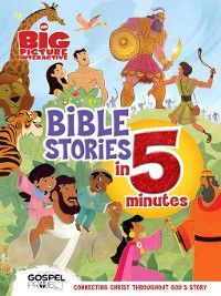 The Big Picture Interactive / the Gospel Project: The Big Picture Interactive Bible Stories in 5 Minutes