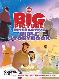 The Big Picture Interactive / the Gospel Project: The Big Picture Interactive Bible Storybook, B&H Editorial Staff