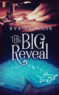 The Big Reveal, Eve Francis
