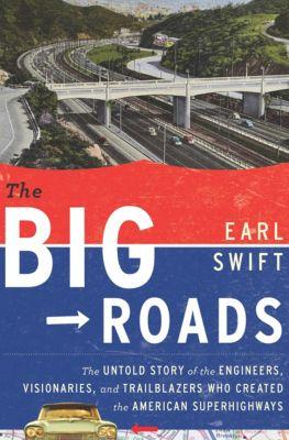 The Big Roads, Earl Swift