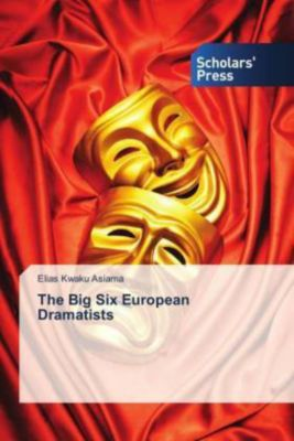 The Big Six European Dramatists, Elias Kwaku Asiama