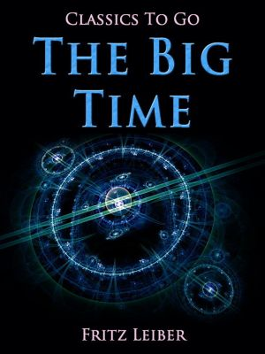 The Big Time, Fritz Leiber