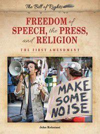 The Bill of Rights: Freedom of Speech, the Press, and Religion, John Rokutani