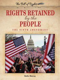The Bill of Rights: Rights Retained by the People, Hallie Murray