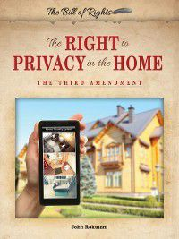 The Bill of Rights: The Right to Privacy in the Home, John Rokutani