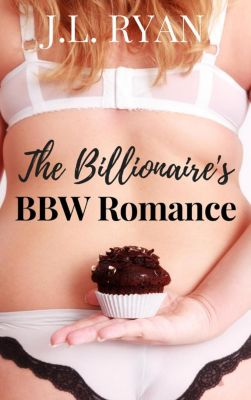 The Billionaire's BBW Romance, J.L. Ryan
