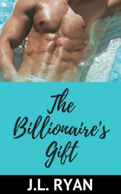 The Billionaire's Gift, J.L. Ryan
